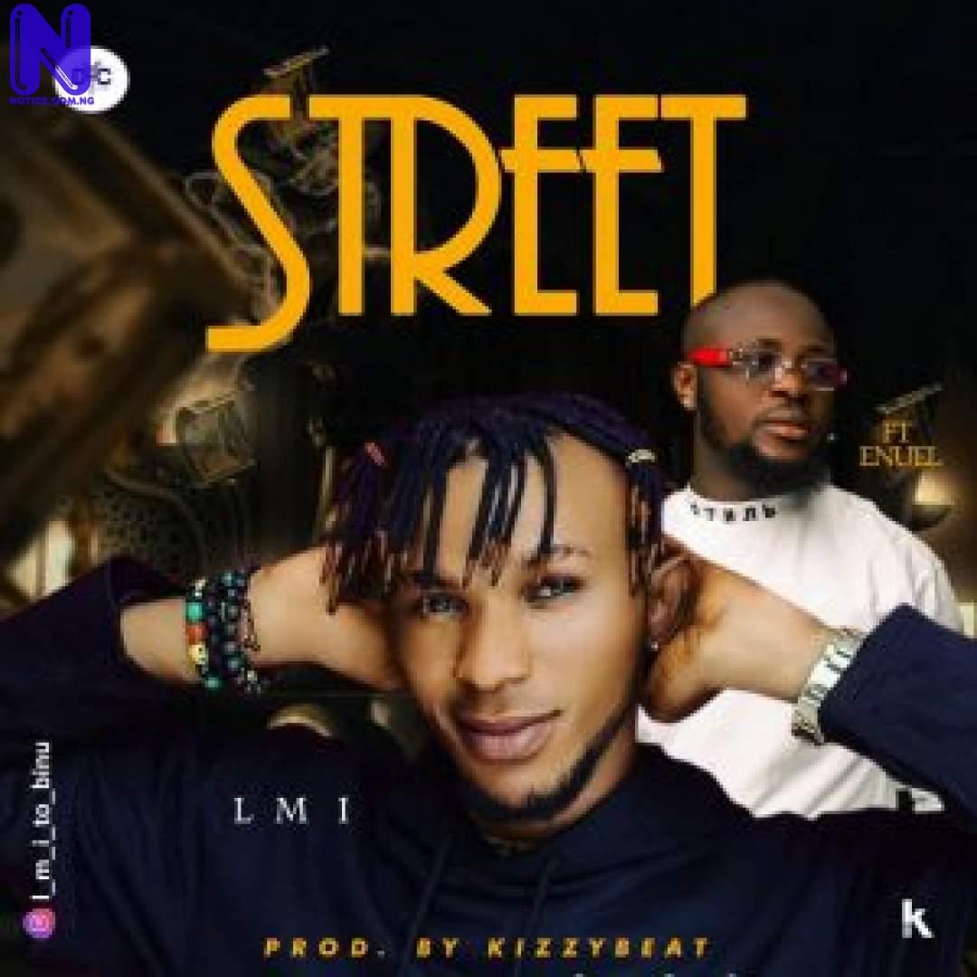 Download Music Mp3: L M I Ft Enuel - Street LMI FT ENUEL STREET 9JAFLAVER