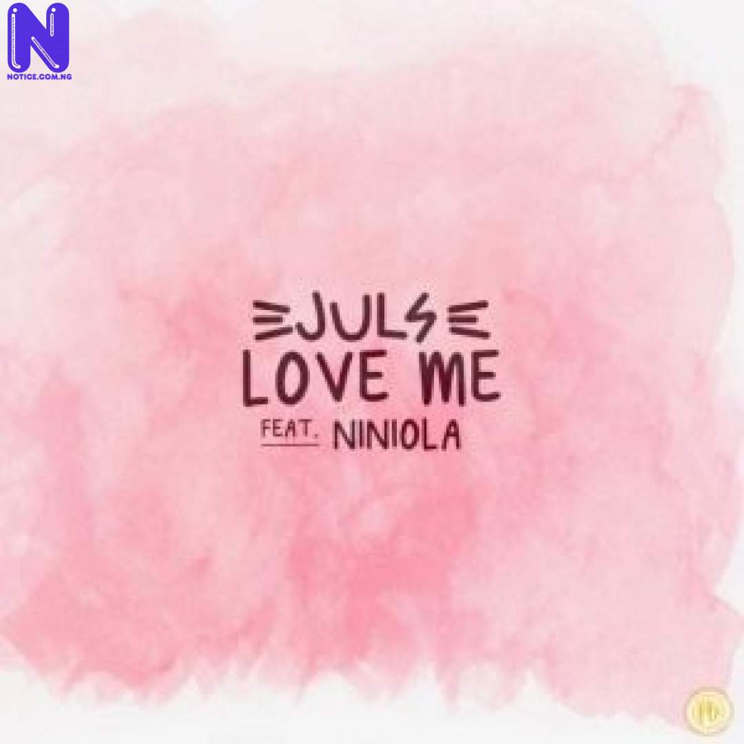 Download Music Mp3: Juls Ft Niniola - Love Me LOVEME-300X30010312
