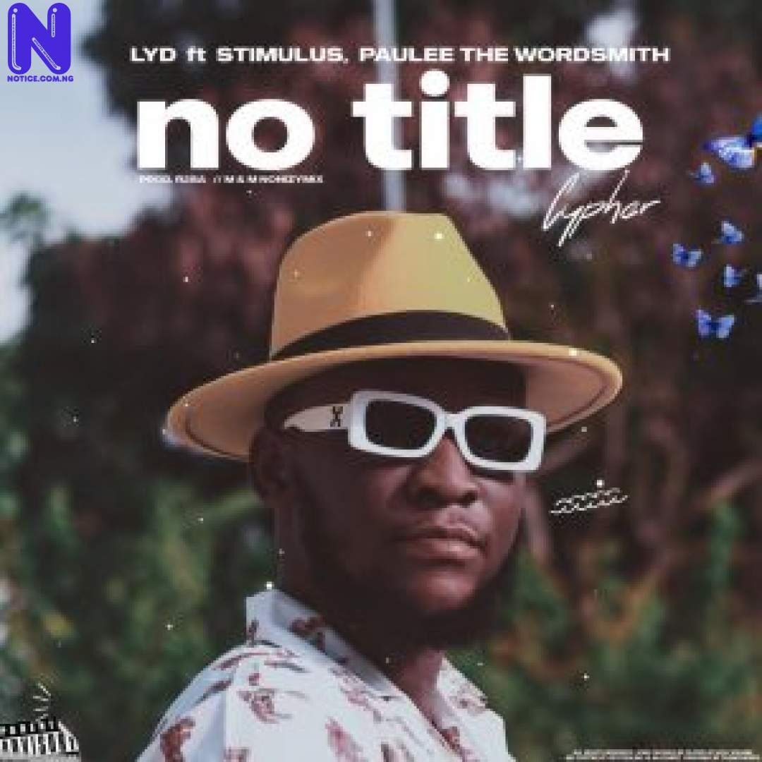 Download Music Video: LYD Ft Stimulus And Paulee The Wordsmith - No Title Cypher (NTC) LYD FT STIMULUS AND PAULEE THE WORDSMITH NO TITLE CYPHER NTC 9JAFLAVER