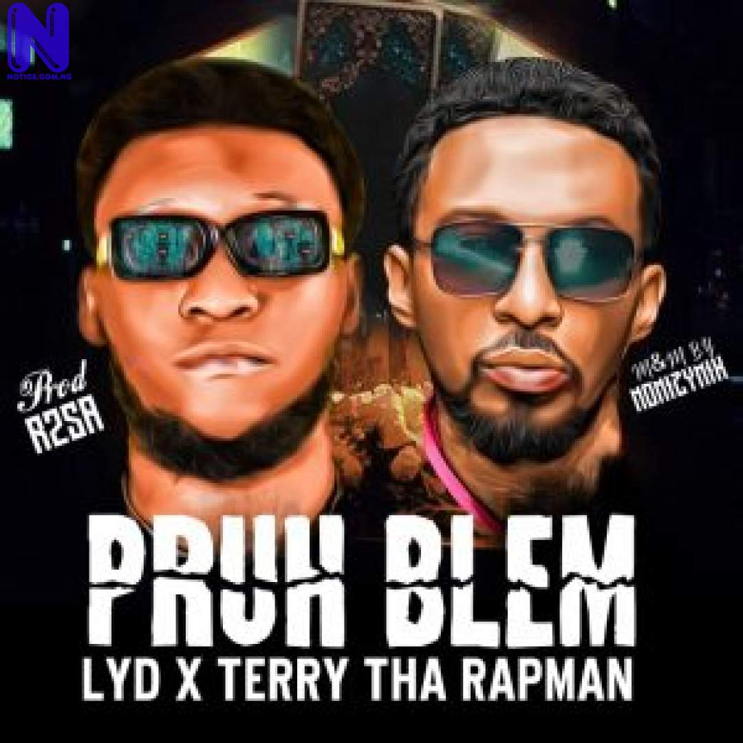 Download Music Mp3: LYD Ft Terry Tha Rapman - Pruh Blem LYD FT TERRYDARAPMAN PRUH BLEM-300X30023963