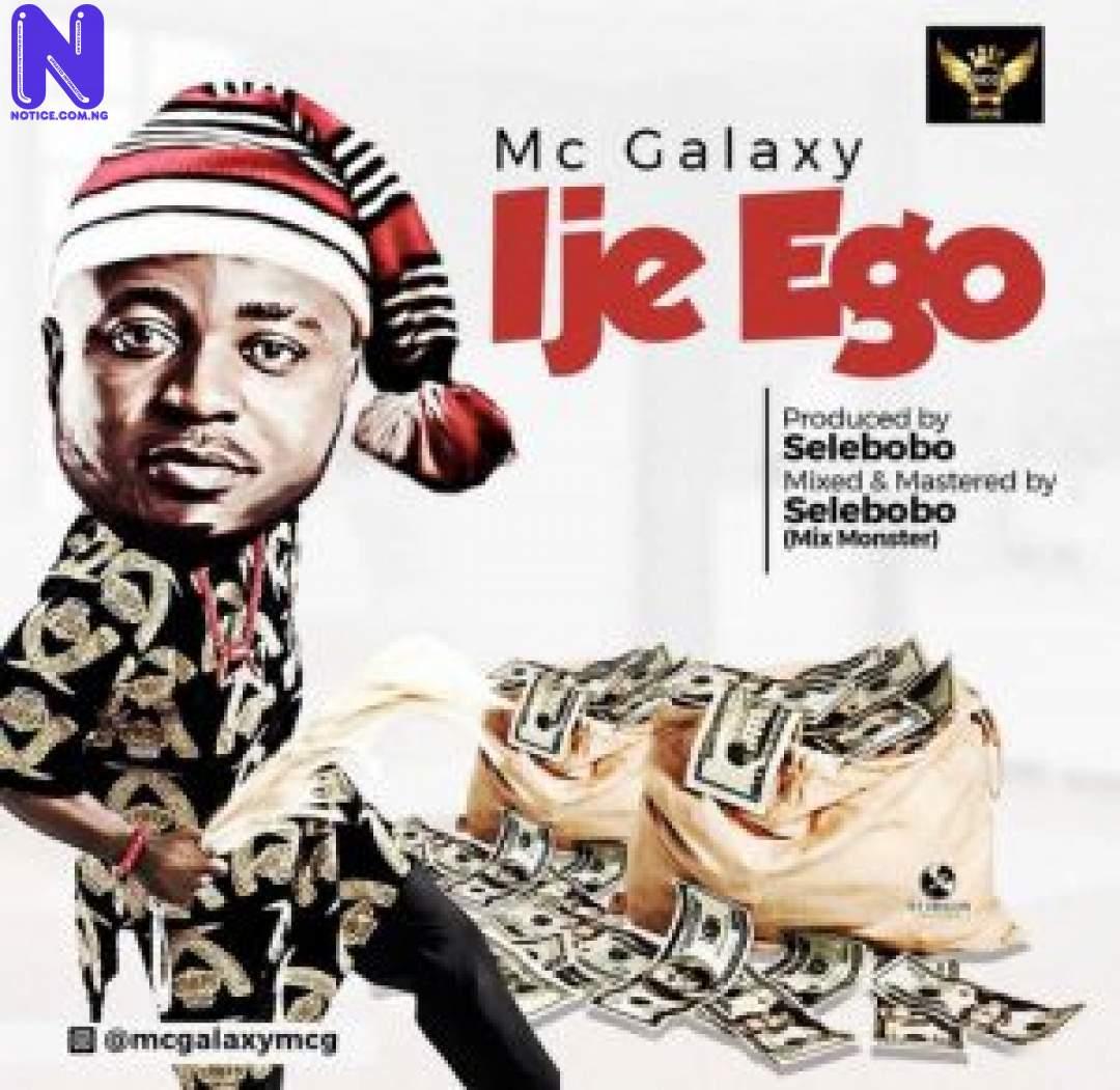 Download Music Video: MC Galaxy – Ije Ego MC-GALAXY-IJE-EGO-300X292