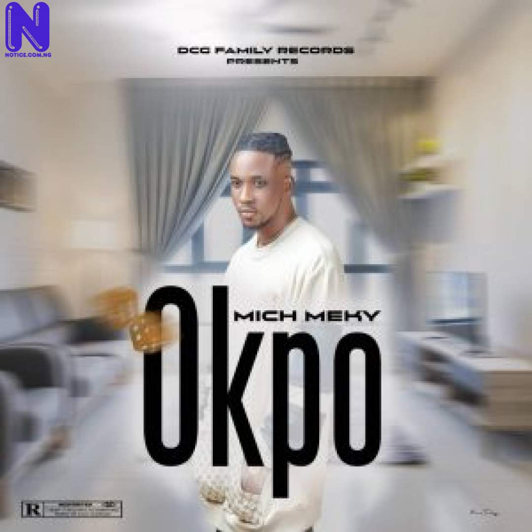 Download Music Mp3: Mich Meky - Okpo MICH MEKY OKPO 9JAFLAVER