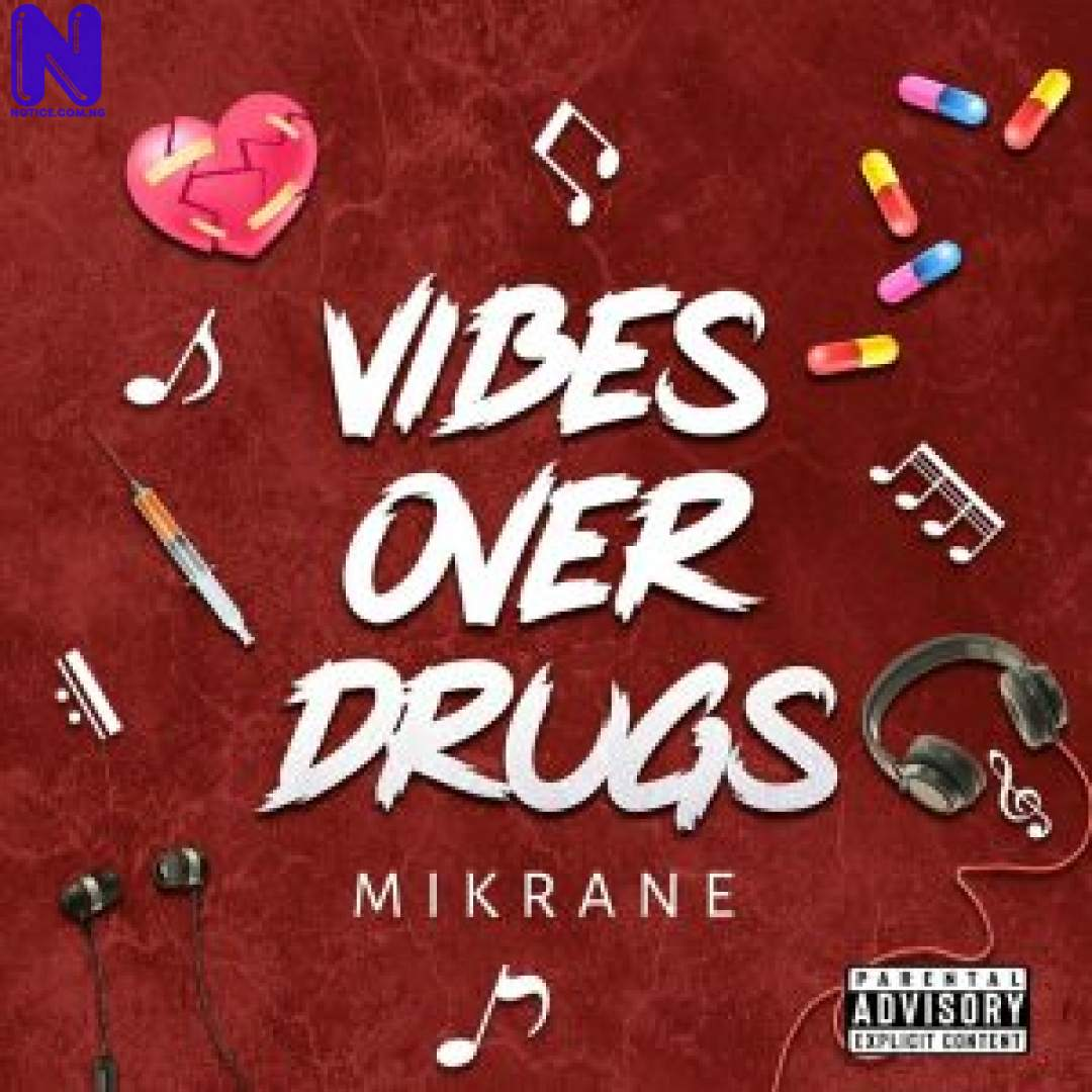 Download Music Mp3: Mikrane - Vibes Over Drugs MIKRANE VIBES OVER DRUGS 9JAFLAVER-COM -MP3-IMAGE-300X30027486