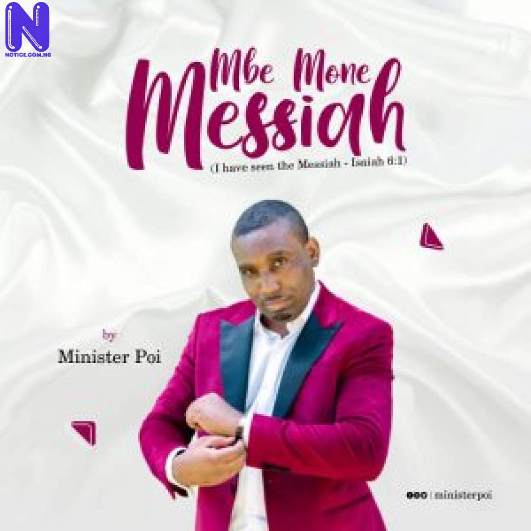 Download Gospel Music: Minister Poi - Mbe Mone Messiah MINISTER POI MBE MONE MESSIAH 9JAFLAVER
