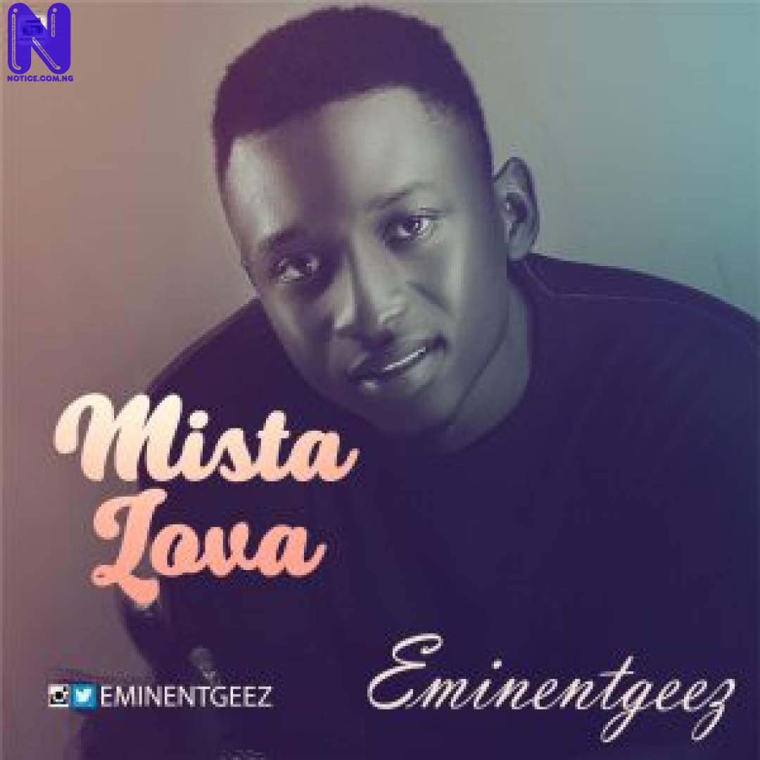 Download Music Mp3: Eminent Geez - Mista Lova MISTA LOVA-300X300