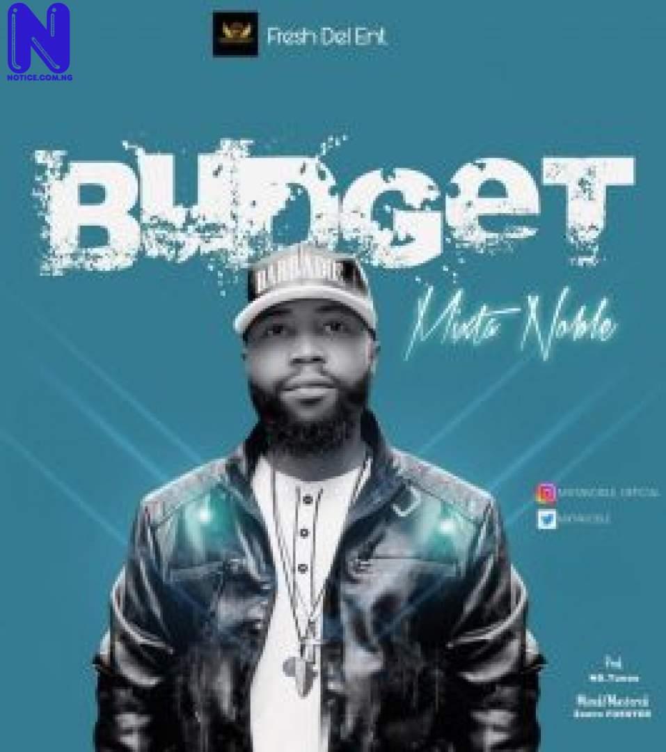 Download Music Video: Mixta Noble - Budget MIXTA NOBLE BUDGET 9JAFLAVER