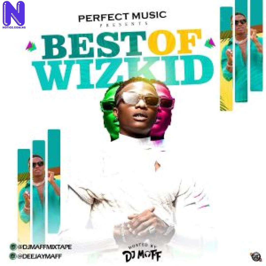 Download Mixtape: DJ Maff - Best Of Wizkid Mix 2021 MIXTAPE DJ MAFF BEST OF WIZKID MIX 2021 9JAFLAVER