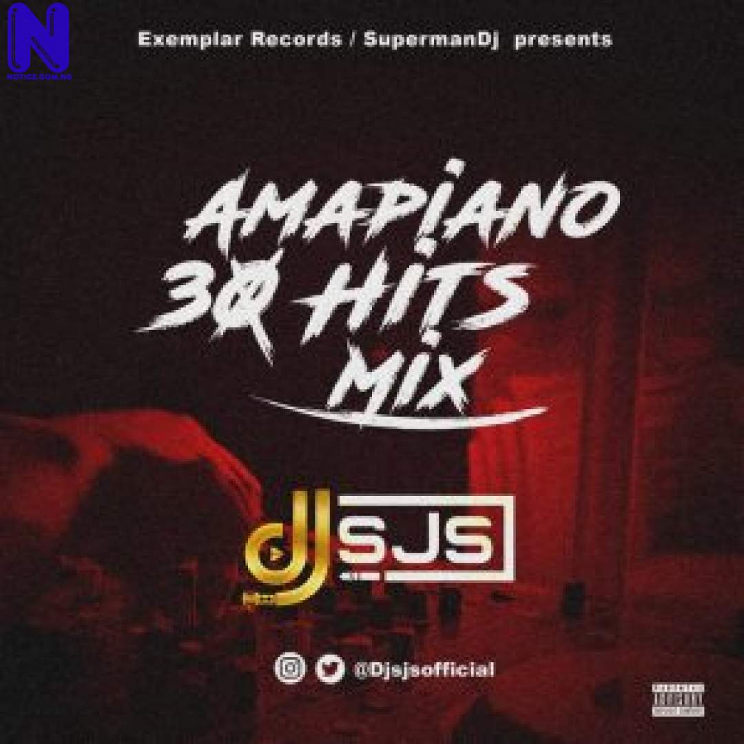 Download Mixtape: DJ SJS – Amapiano 30 Hits Mix MIXTAPE DJ SJS AMAPIANO 30 HITS MIX 9JAFLAVER