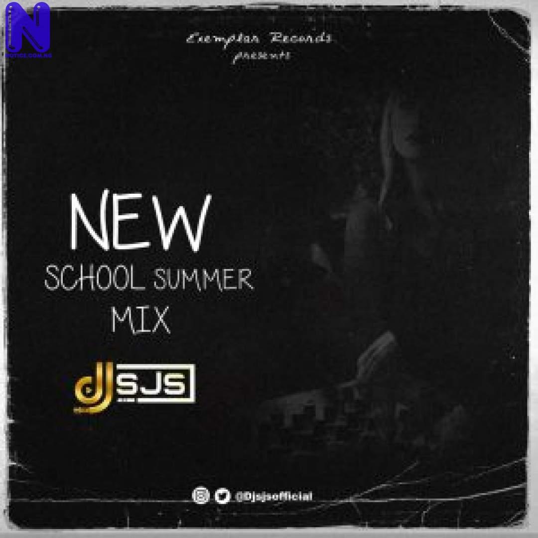 Download Mixtape: DJ SJS - New School Summer Mix MIXTAPE DJ SJS NEW SCHOOL SUMMER MIX 9JAFLAVER