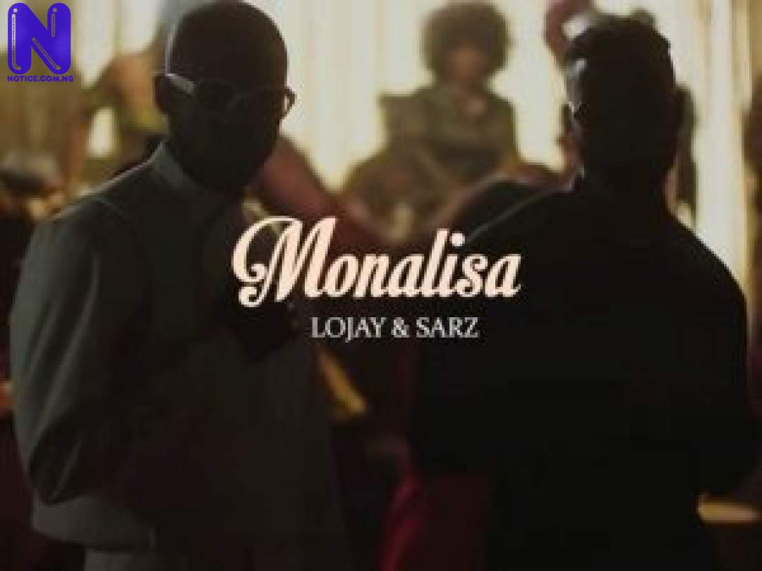 Download Video: Lojay And Sarz - Monalisa MONALISAVID-1-300X22510111