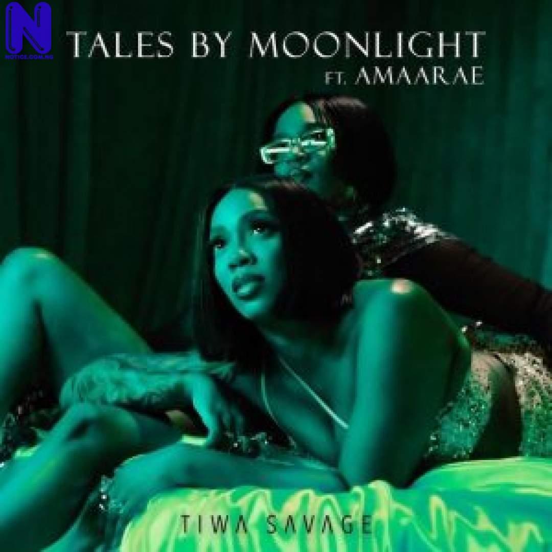 Download Music Mp3: Tiwa Savage Ft Amaarae - Tales By Moonlight MOONLIGHT-300X30018436