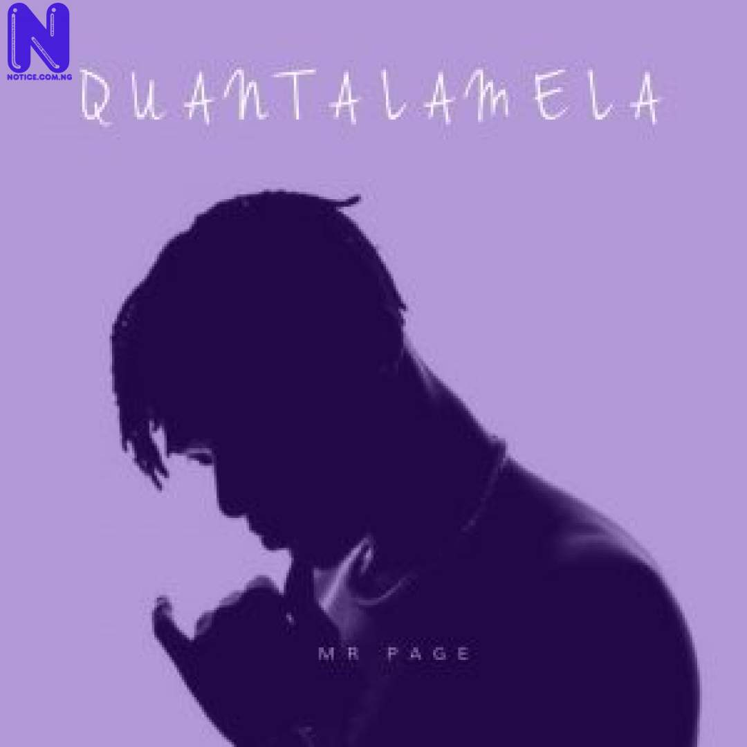 Download Music Mp3: Mr Page - Quantalamela MR PAGE QUANTALAMELA 9JAFLAVER