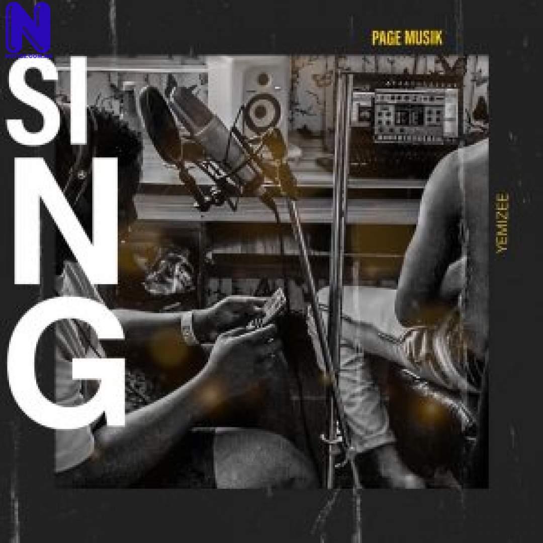 Download Music Mp3: Mr Page Ft Yemizee - Sing MR PAGE YEMIZEE SING 9JAFLAVER