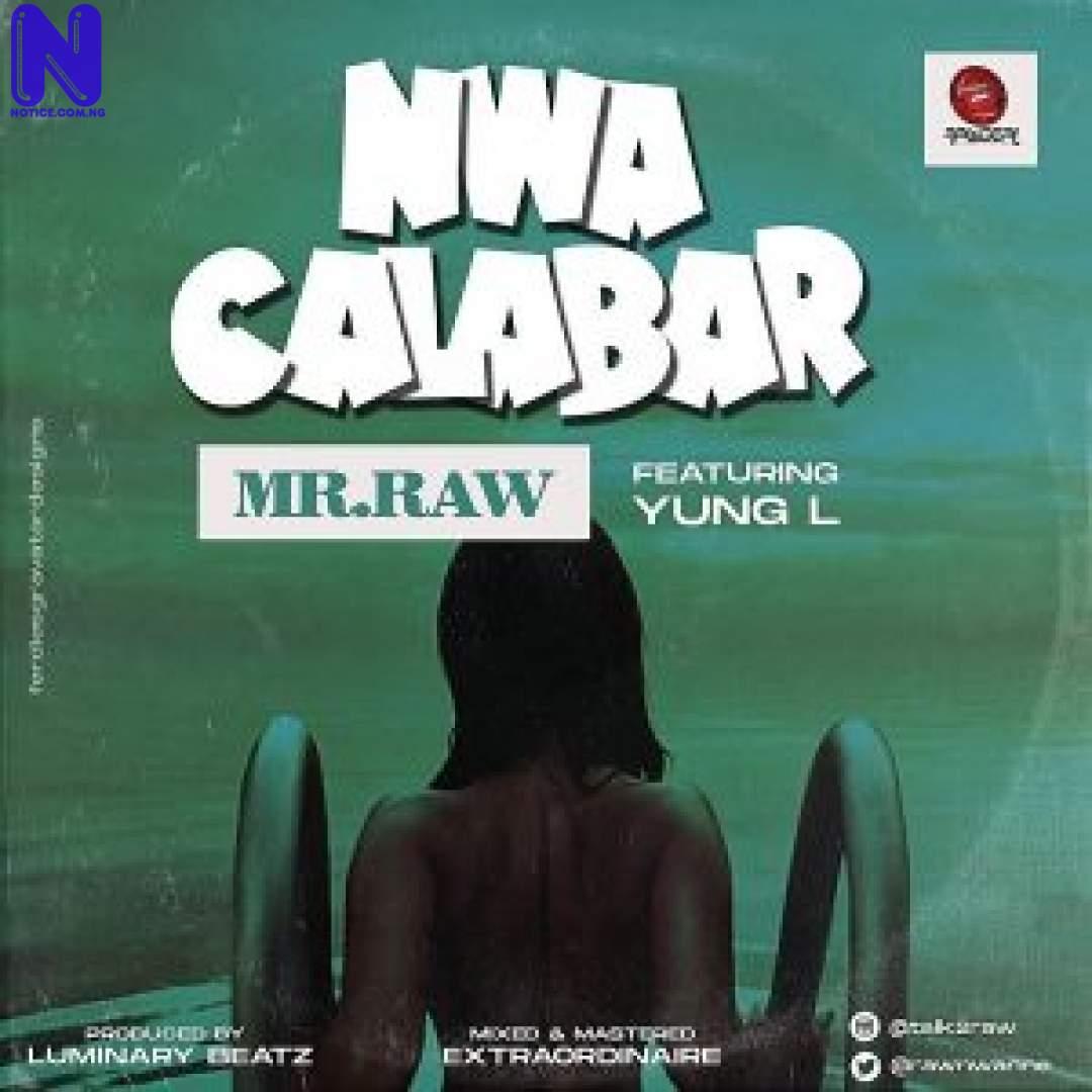 MR RAW FT YUNG L NWA CALABAR 9JAFLAVER