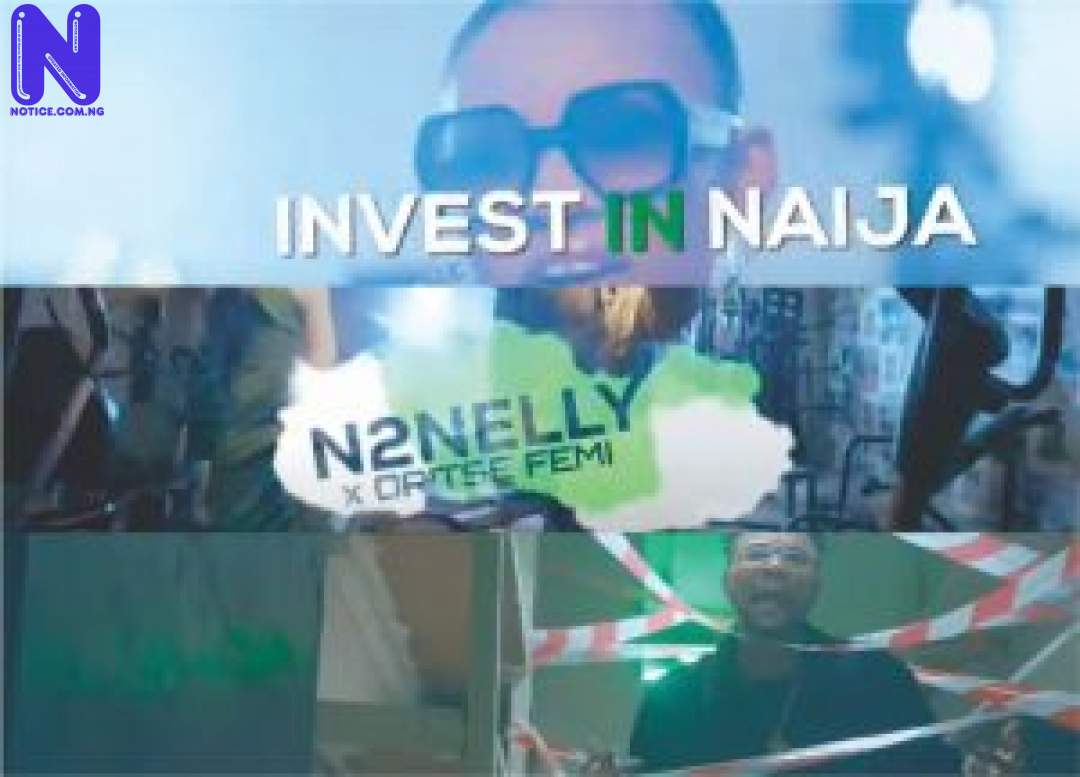 Download Video: N2nelly Ft Oritsefemi - Invest In Naija N2NELLY INVEST-300X21614382