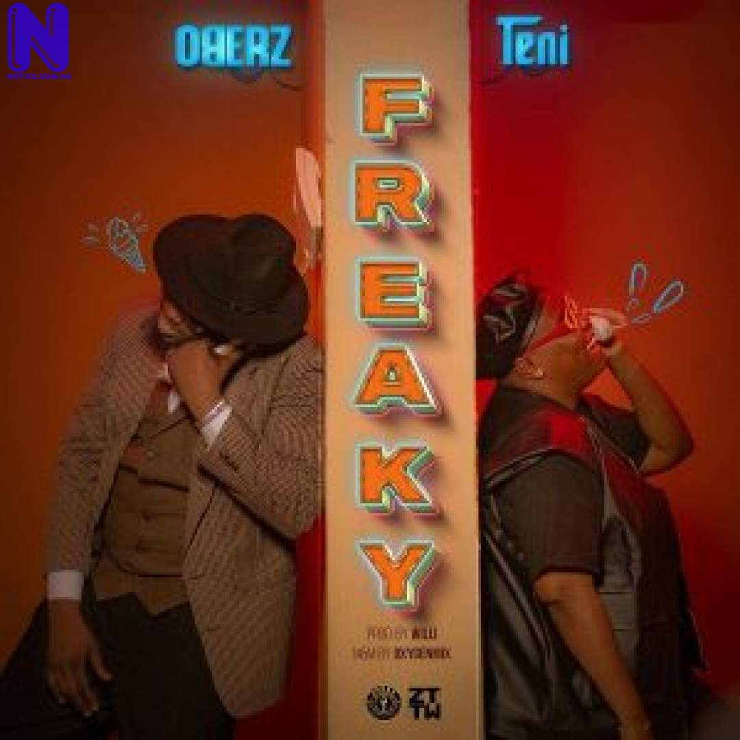 Download Music Mp3: Oberz Ft Teni - Freaky OBERZ FT TENI FREAKY 9JAFLAVER