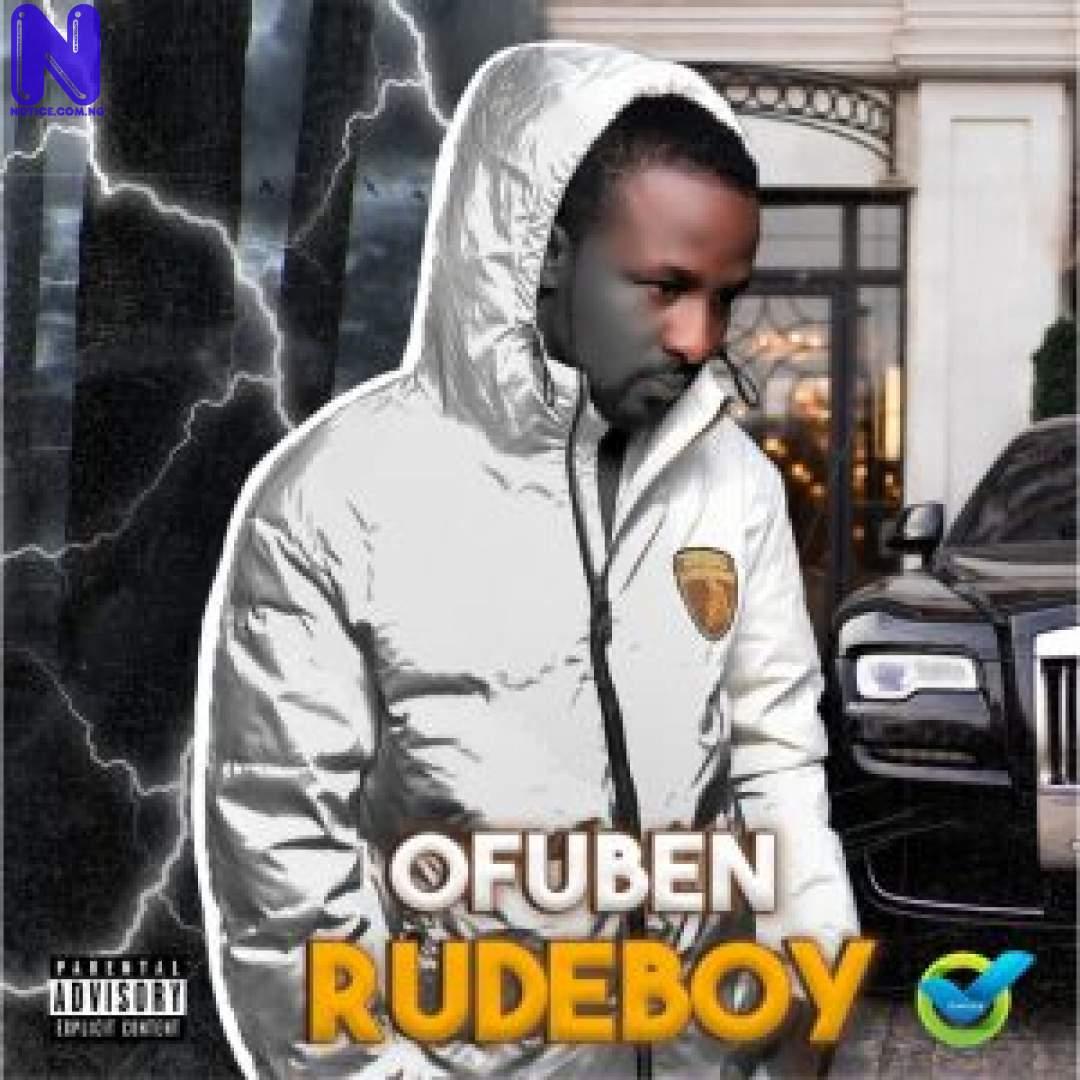 Download Music Mp3: Ofuben - Rudeboy OFUBEN RUDEBOY-300X30028014