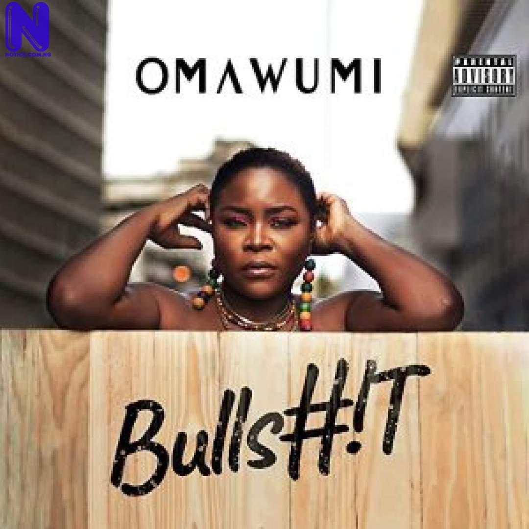 Download Music Mp3: Omawumi – Bullshit OMAWUMI BULLSHIT 9JAFLAVER