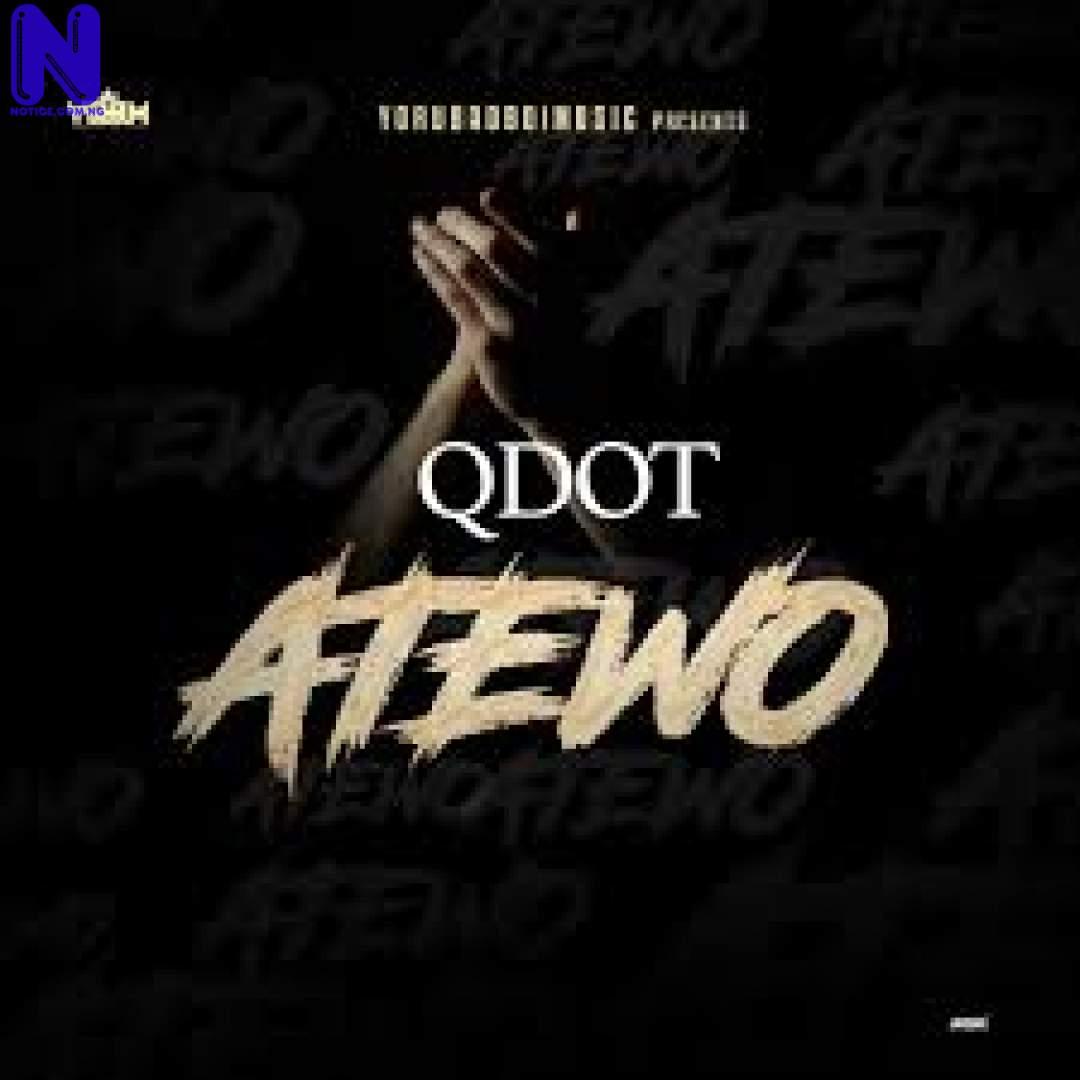 Download Music Video: Qdot – Atewo QDOT-ATEWO-ARTWORK