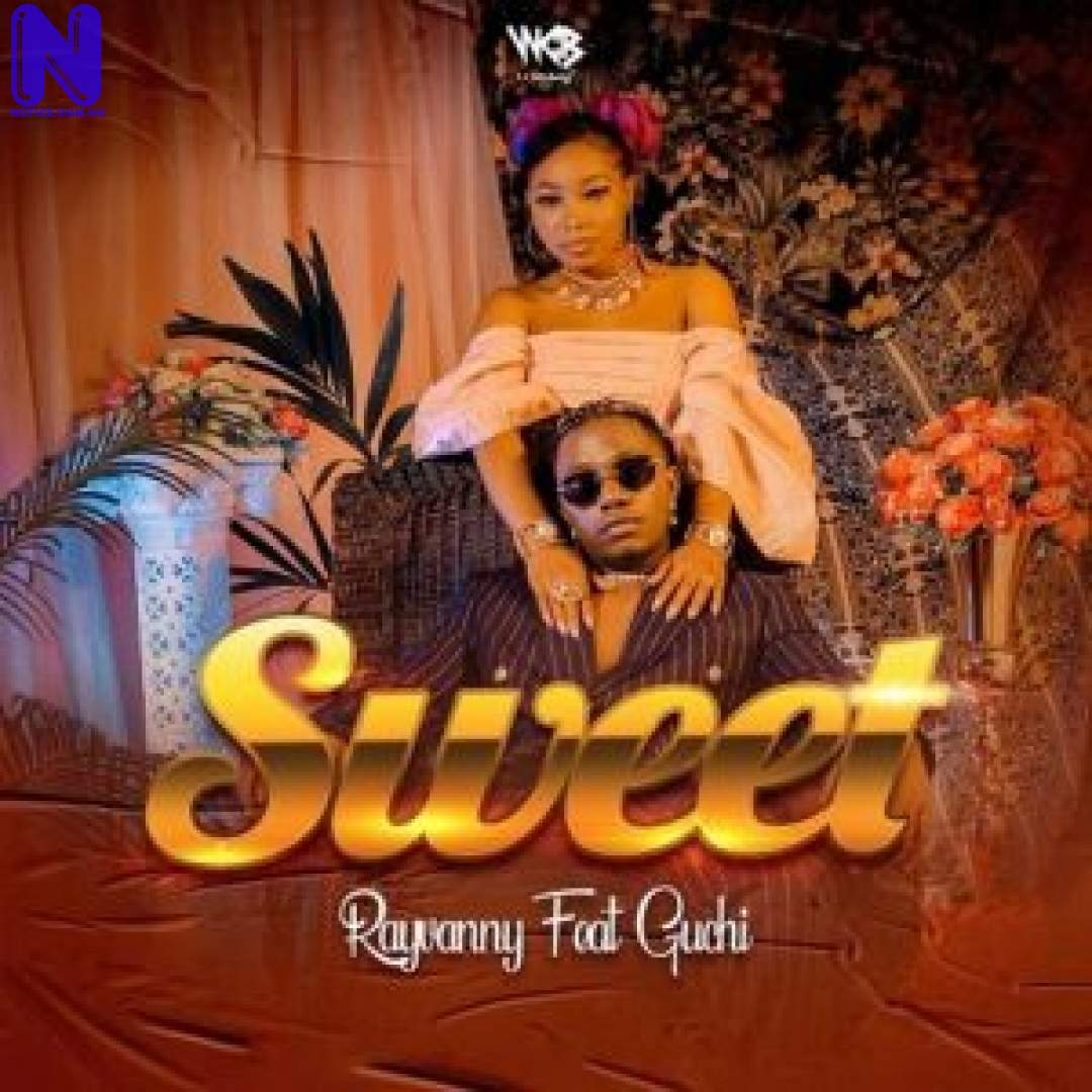 Download Music Mp3: Rayvanny Ft Guchi - Sweet RAYVANNY-FT-GUCHI-300X30027150