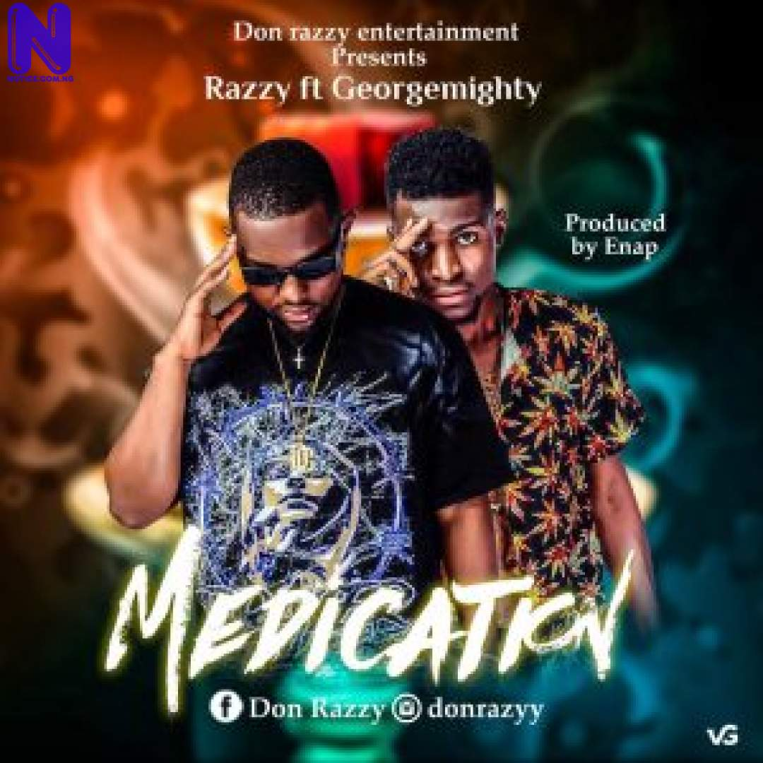 Download Music Mp3: Razzy Ft Georgemighty - Medication RAZZY FT GEORGEMIGHTY MEDICATION 9JAFLAVER-COM -MP3-IMAGE-300X30027187
