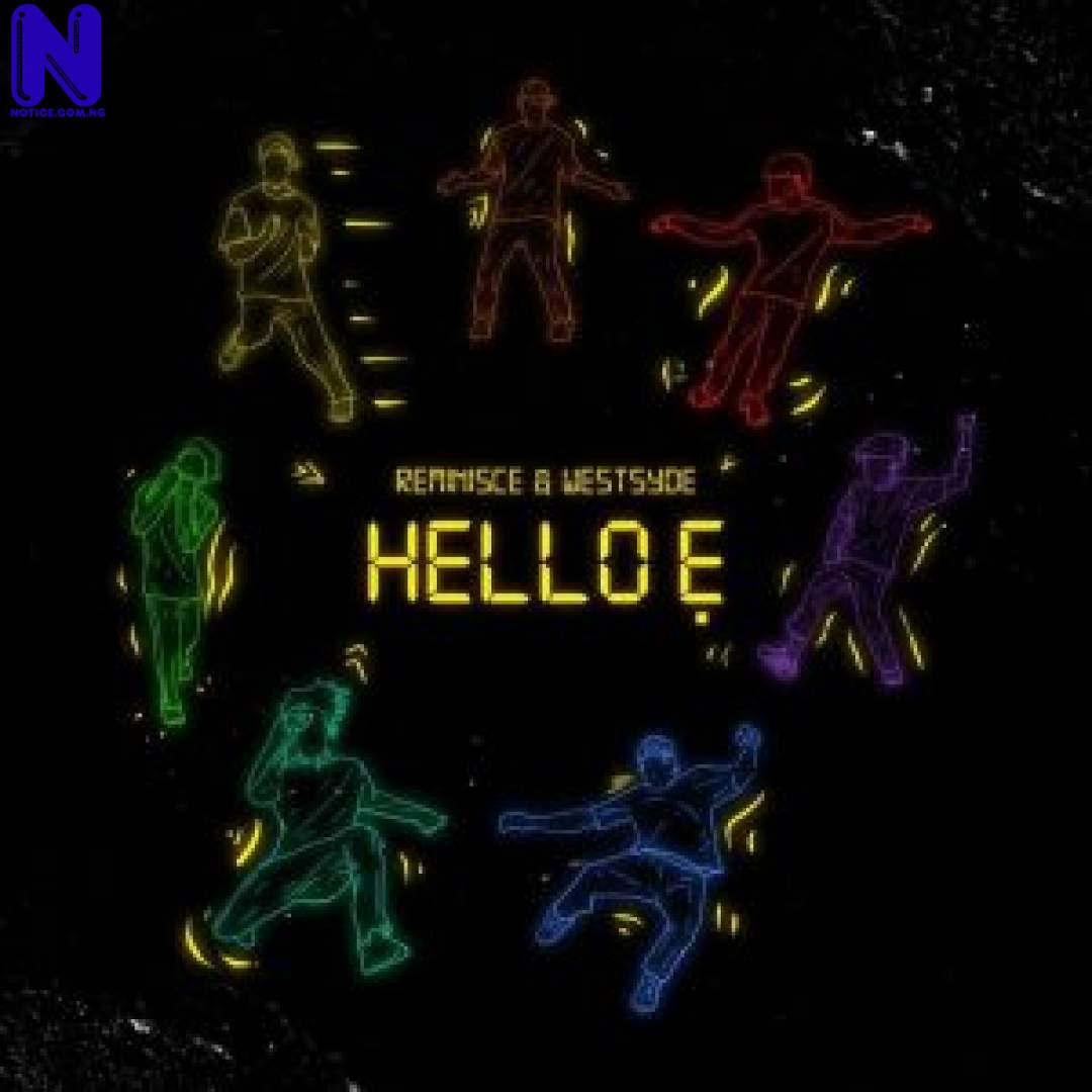 Download Music Mp3: Reminisce Ft Westsyde - Hello E REMINISCE FT WESTSYDE HELLO E 9JAFLAVER