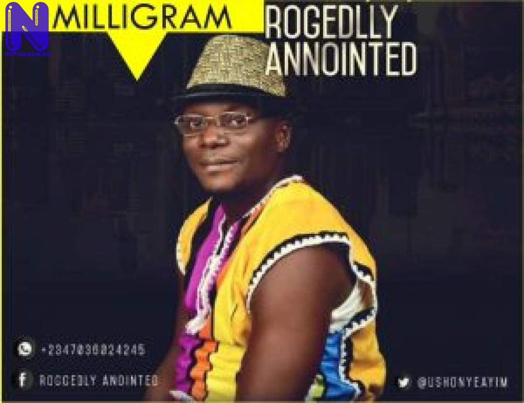 Download Music Mp3: Ruggedly Anointed – Milligram RUGGEDLY ANOINTED MILLIGRAM 9JAFLAVER