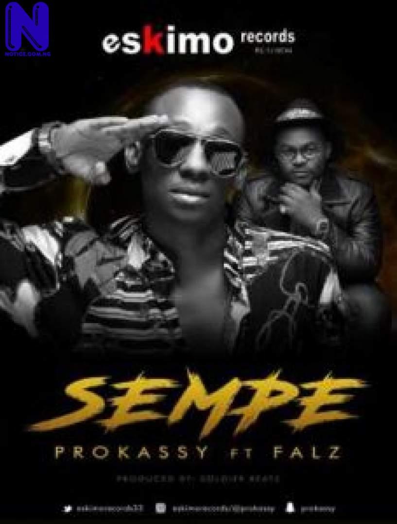 Download Music Video: Sempe By Prokassi Ft Falz SEMPE-ART-227X300