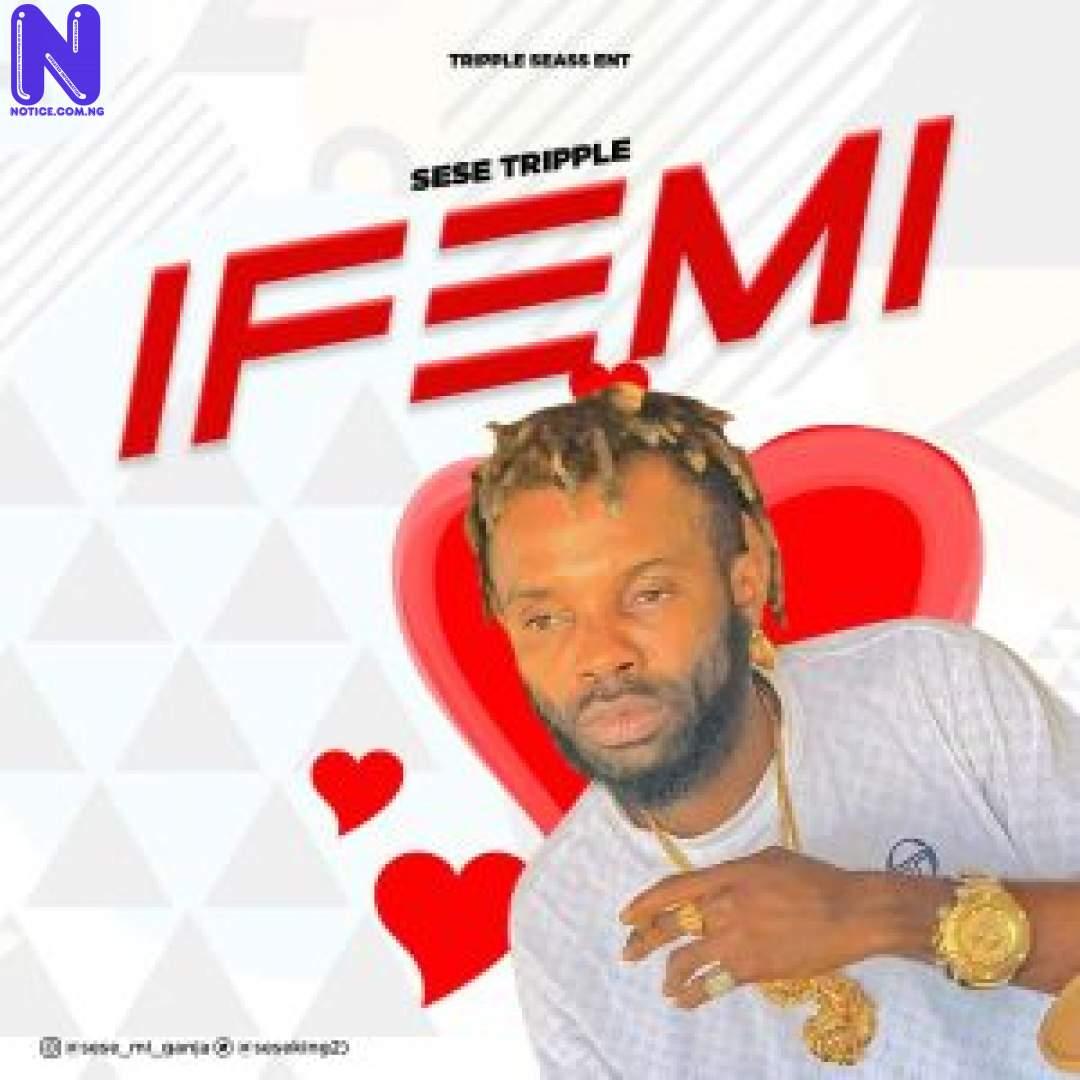 Download Music Mp3: Sese Tripple – Ife Mi SESE TRIPPLE IFE MI-1-300X300