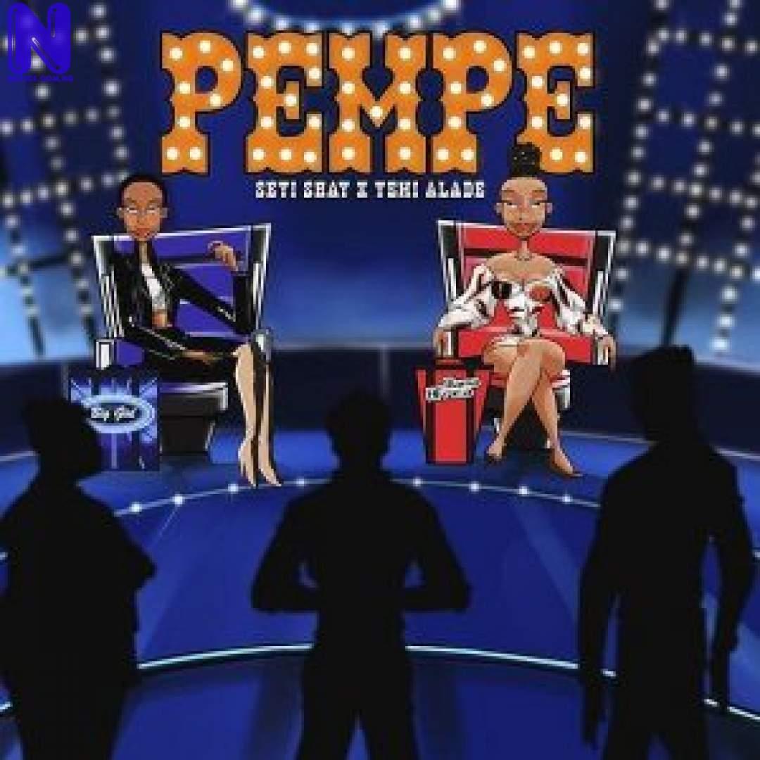 Download Music Mp3: Seyi Shay Ft Yemi Alade – Pempe SEYI SHAY FT YEMI ALADE PEMPE 9JAFLAVER