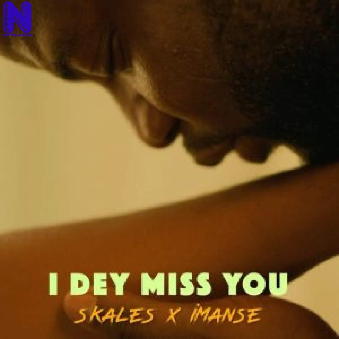 Download Video: Skales Ft Imanse - I Dey Miss You SKALES-300X30012129