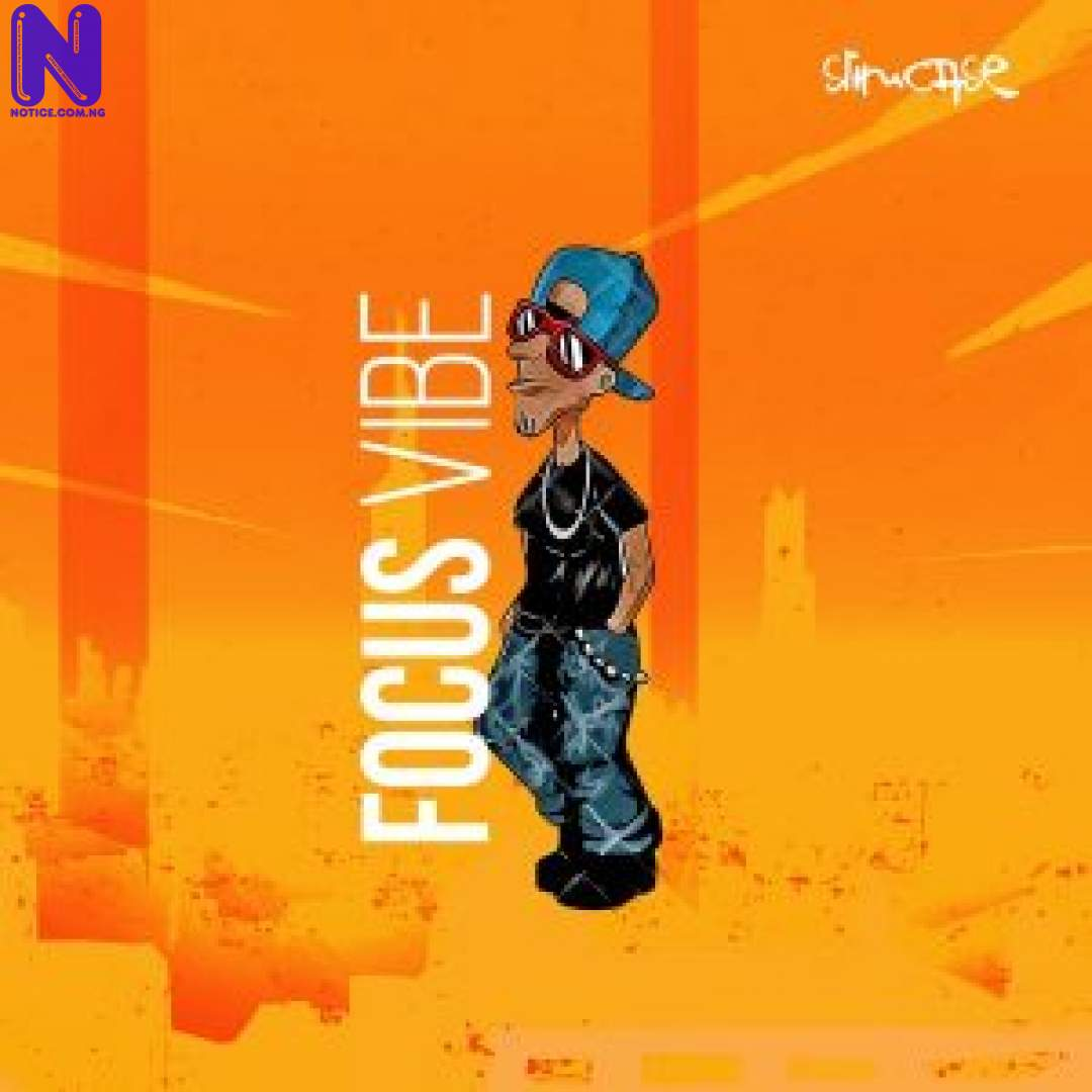 Download Music Mp3: Slimcase – Focus Vibe SLIMCASE FOCUS VIBE 9JAFLAVER