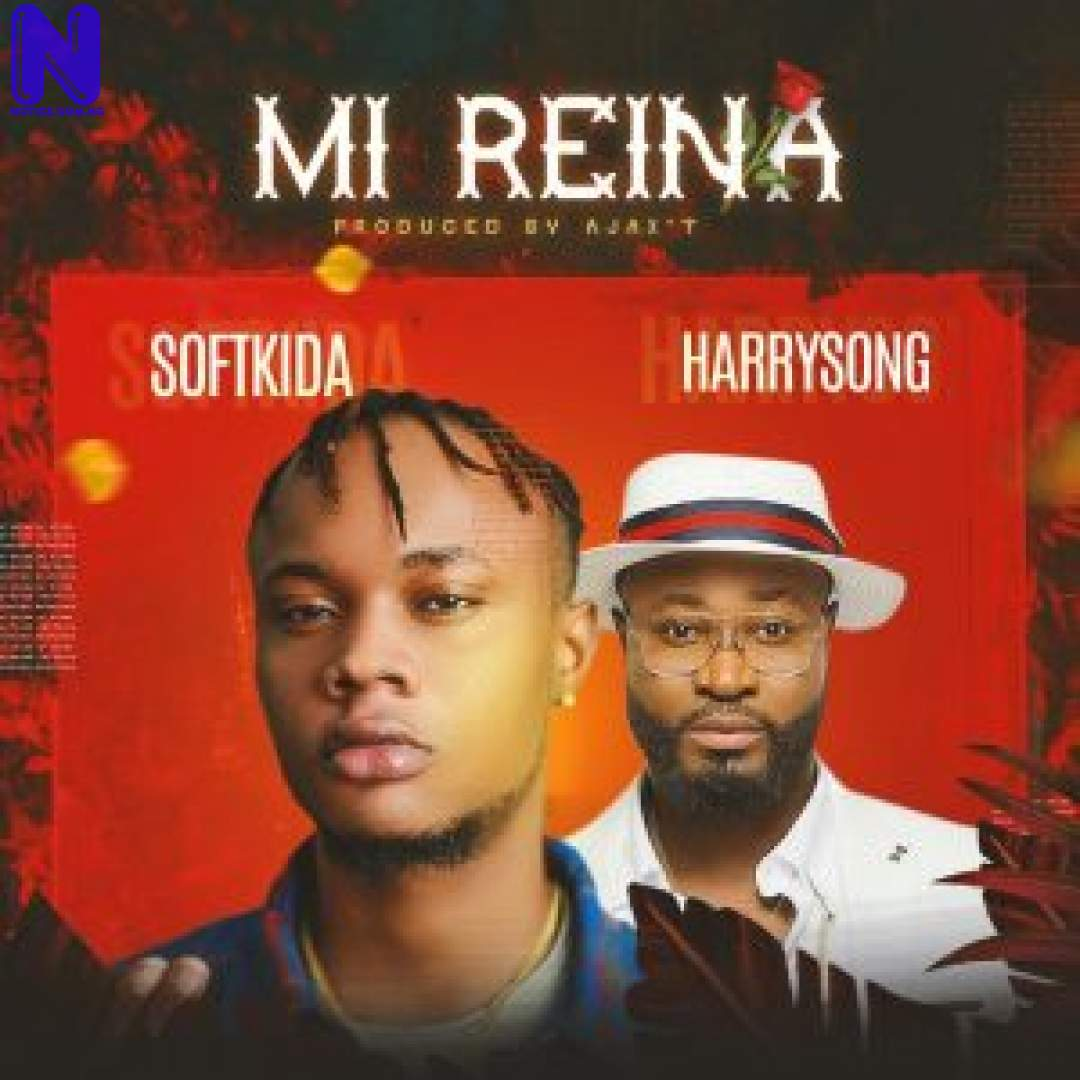Download Music Mp3: Softkida Ft Harrysong - Mi Reina SOFTKIDA FT HARRYSONG MI REINA 9JAFLAVER