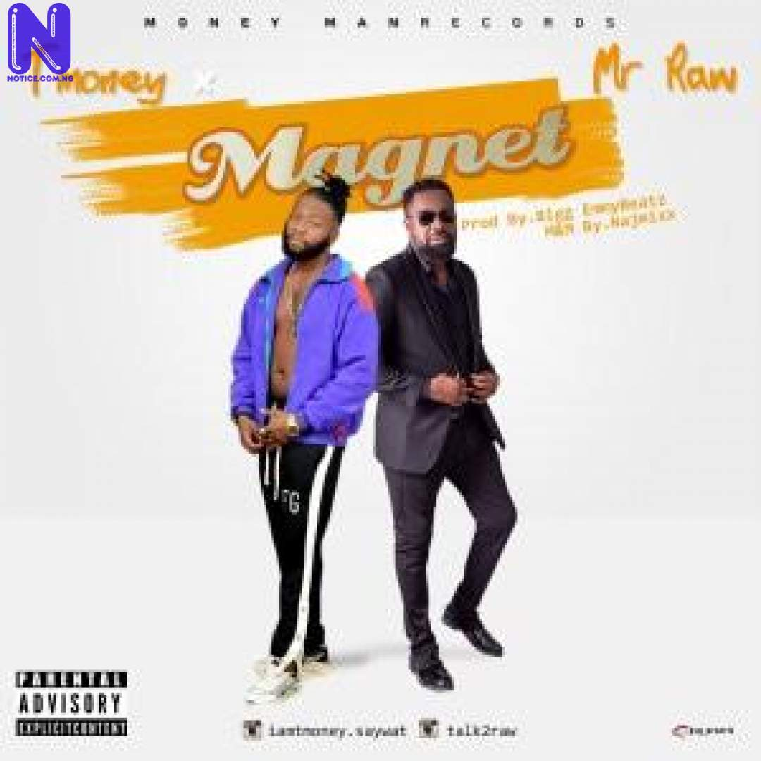 Download Music Mp3: T Money Ft Mr Raw - Magnet T MONEY FT MR RAW MAGNET 9JAFLAVER