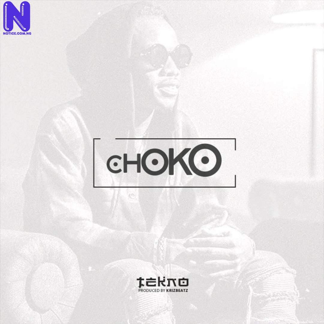 Download Music Video: Tekno – Choko TEKNO CHOKO COVER