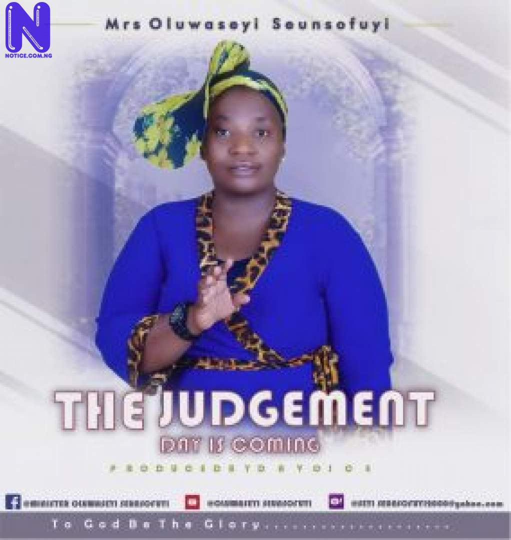 Download Gospel Music: Minister Oluwaseyi Seunsofuyi - Judgement Day Is Coming THE JUDGEMENT DAY-284X300