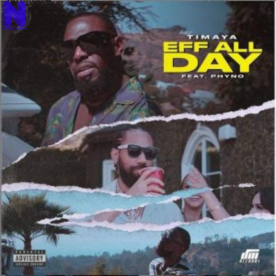Download Music Mp3: Timaya Ft Phyno - Eff All Day TIMAYA-EFF-ALL-DAY-300X30025096