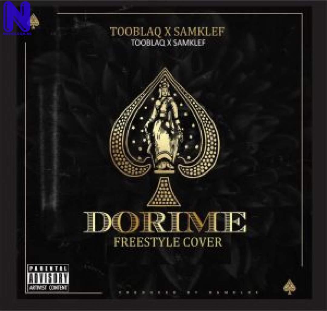Download Music Mp3: Tooblaq Ft Samklef - Dorime (Freestyle) TOOBLAQ FT SAMKLEF DORIME 9JAFLAVER