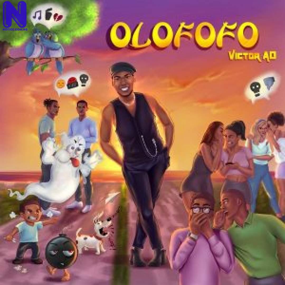 Download Music Mp3: Victor AD – Olofofo VICTOR AD OLOFOFO 9JAFLAVER