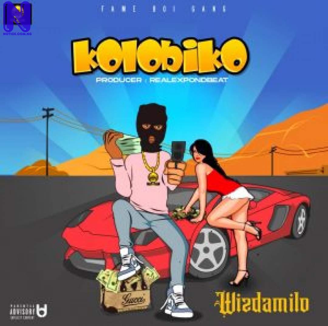 Download Music Mp3: Wizdamilo - Kolobiko WIZDAMILO KOLOBIKO 9JAFLAVER